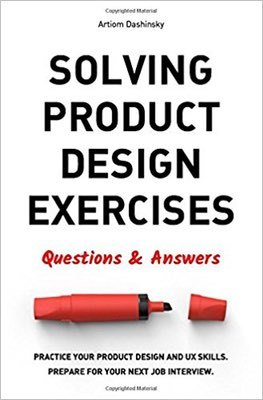 Cover of Solving Product Design Exercises by Artiom Dashinsky