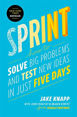 Cover of Sprint by Jake Knapp with John Zeratsky & Braden Kowitz