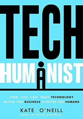 Cover of Tech Humanist by Kate O'Neill
