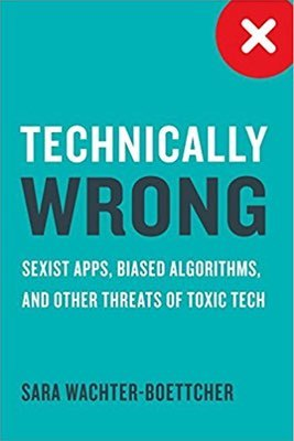 Cover of Technically Wrong by Sara Wachter-Boettcher