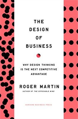 Cover of The Design of Business by Roger L. Martin