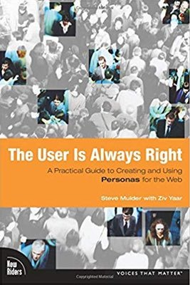 Cover of The User Is Always Right by Steve Mulder with Ziv Yaar