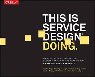 Cover of This Is Service Design Doing by Marc Stickdorn, Markus Edgar Hormess, Adam Lawrence, & Jakob Schneider