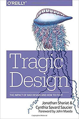 Cover of Tragic Design by Jonathan Shariat & Cynthia Savard Saucier
