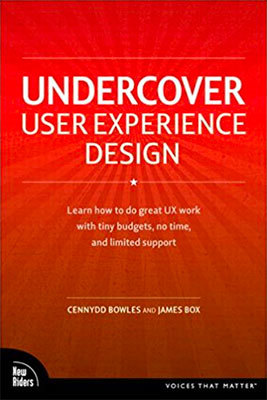 Cover of Undercover User Experience Design by Cennydd Bowles & James Box