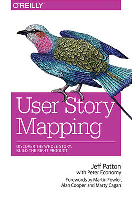 Cover of User Story Mapping by Jeff Patton with Peter Economy