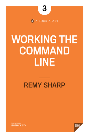 Cover of Working the Command Line by Remy Sharp