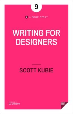 Cover of Writing for Designers by Scott Kubie