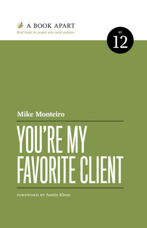 Cover of You're My Favorite Client by Mike Monteiro